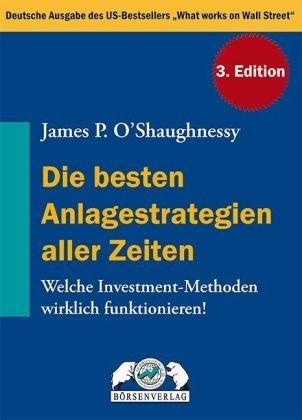 9783930851706: Die besten Anlagestrategien aller Zeiten: Welche Investment-Methoden wirklich funktionieren!