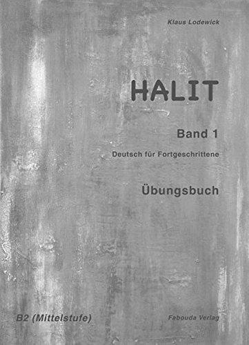 Halit Band 1, Übungsbuch: Deutsch für Fortgeschrittene: Lodewick, Klaus