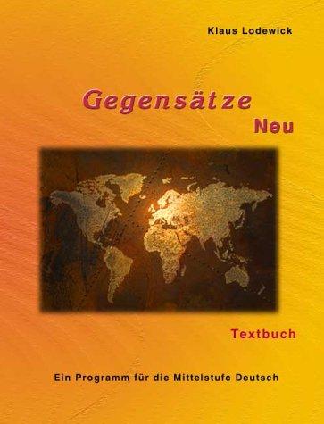 Gegensätze Neu. Ein Programm für die Mittelstufe: Klaus Lodewick