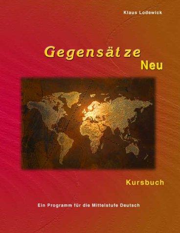 9783930861316: Gegensätze Neu. Ein Programm für die Mittelstufe Deutsch als Fremdsprache. Kursbuch.