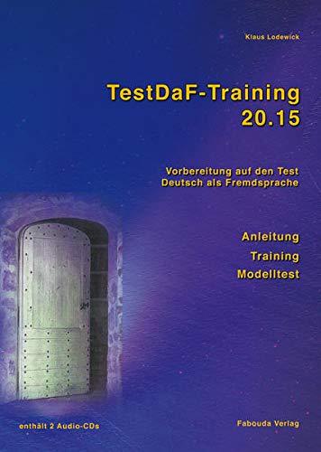Testdaf-Training 20.15: Vorbereitung auf den Test Deutsch: Lodewick, Klaus