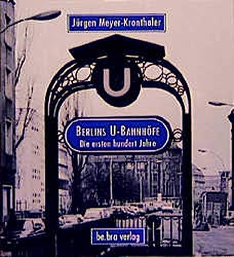 9783930863075: Berlins U-Bahnhöfe. Die ersten hundert Jahre