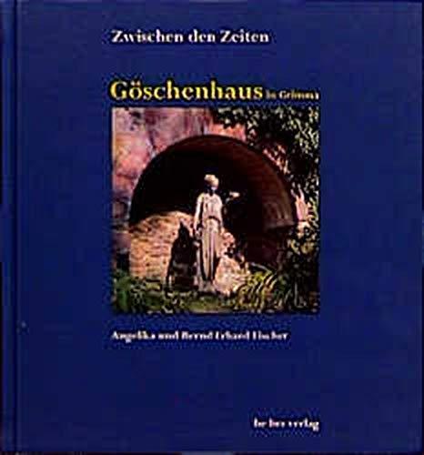 Göschenhaus in Grimma - Fischer, Angelika und Bernd Erhard Fischer