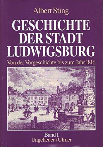 9783930872046: Geschichte der Stadt Ludwigsburg: Von der Vorgeschichte bis zum Jahr 1816
