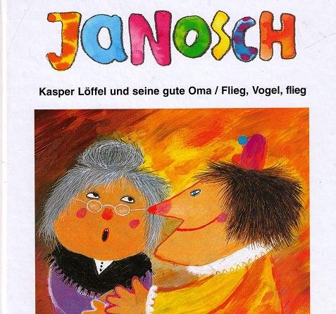 Kaspar LÃ ffel und seine gute Oma: Janosch