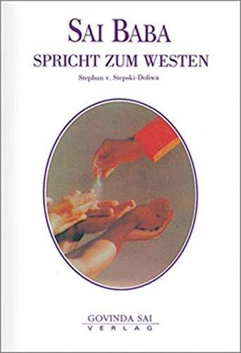 Sai Baba spricht zum Westen. In 366 Tagessprüchen. Band 1: v.Stepski-Doliwa, Stephan
