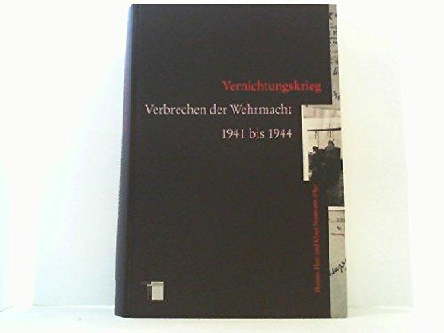 9783930908042: Vernichtungskrieg: Verbrechen der Wehrmacht 1941-1944