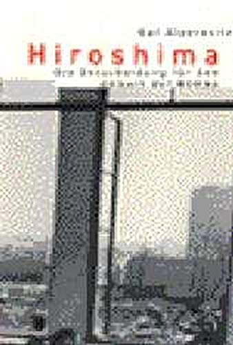 9783930908219: Hiroshima - die Entscheidung für den Abwurf der Bombe.