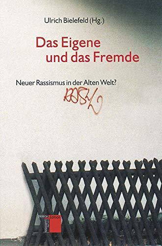 9783930908356: Das Eigene und das Fremde: Neuer Rassismus in der Alten Welt?