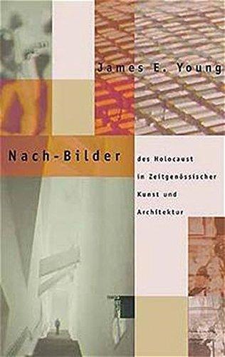 Nach-Bilder des Holocaust in zeitgenössischer Kunst und Architektur (9783930908707) by [???]