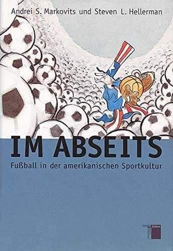 Im Abseits.: Markovits, Andrei S.,Hellerman, Steven L.