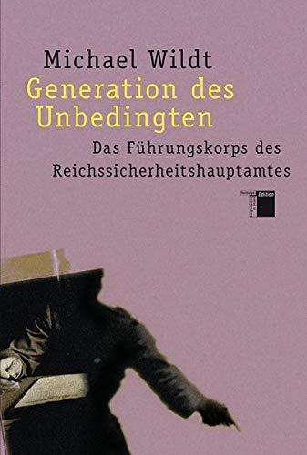 9783930908875: Generation des Unbedingten: Das Führungskorps des Reichssicherheitshauptamtes