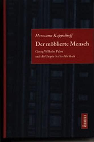 9783930916023: Der moblierte Mensch: G.W. Pabst und die Utopie der Sachlichkeit : ein poetologischer Versuch zum Weimarer Autorenkino (German Edition)