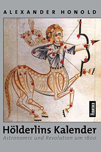 9783930916689: H�lderlins Kalender: Astronomie und Revolution um 1800