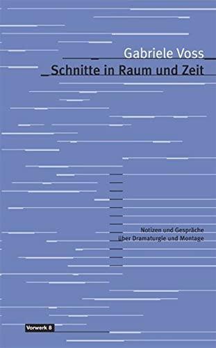 9783930916757: Schnitte in Raum und Zeit: Gespräche und Notizen zur Filmmontage und Dramaturgie