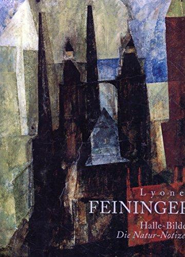 9783930919291: Lyonel Feininger: Halle-Bilder - Die Natur-Notizen