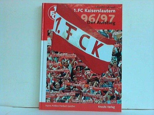 9783930927227: Der Aufstieg. Offizielles Jahrbuch des 1. FC Kaiserslautern 1996/97