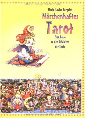Märchenhaftes Tarot. Die grosse Arkana für kleine: Marie-Louise Bergoint