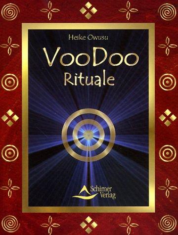 9783930944996: Voodoo Rituale: Weltweite magische Grundmuster