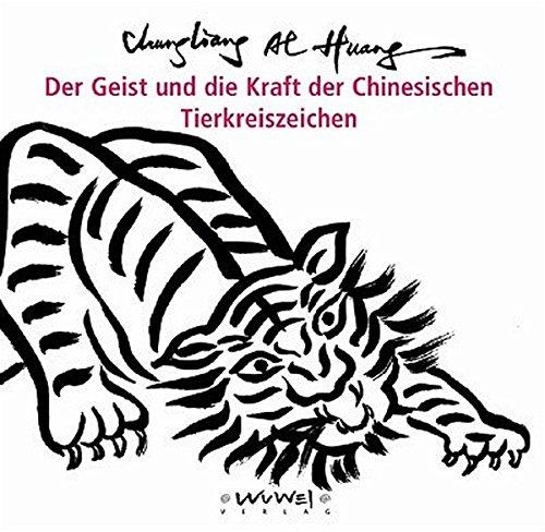 Der Geist und die Kraft der Chinesischen Tierkreiszeichen (9783930953172) by [???]