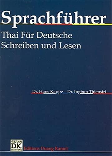 9783930954247: Sprachführer Thai für Deutsche. Schreiben und Lesen / Sprachführer Thai für Deutsche. Schreiben und Lesen (Thailändische Sprachbücher) [Jan 01. 2000] Kappe. H und Thiensiri. I