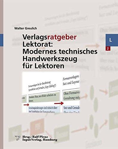 Verlagsratgeber Lektorat: Modernes technisches Handwerkszeug für Lektoren: Walter Greulich