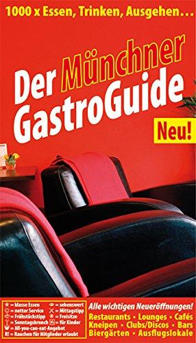 Münchner GastroGuide 2008/2009: 1000 x Essen, Trinken, Ausgehen... Restaurants, Lounges, ...