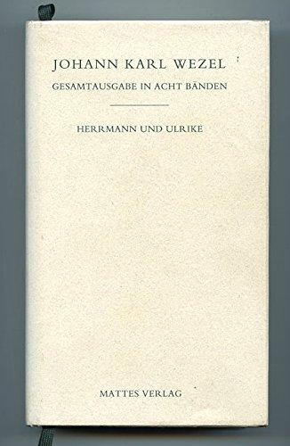 9783930978038: Wezel, Johann Carl Bd. 3. Herrmann und Ulrike / hrsg. von Bernd Auerochs Gesamtausgabe. - Heidelberg : Matte
