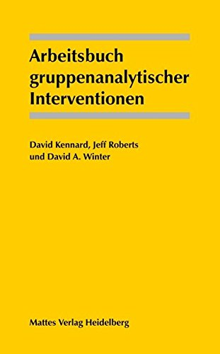 Arbeitsbuch gruppenanalytischer Interventionen: David Kennard