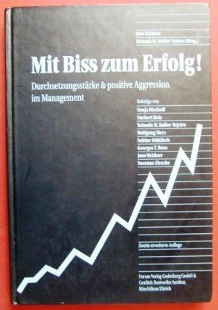 9783930982707: Mit Biss zum Erfolg!. Durchsetzungsstärke & positive Aggression im Management. (Livre en allemand)