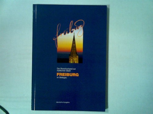 9783930986620: Der Broschurband zur idyllischen Stadt Freiburg im Breisgau. Deutsche Ausgabe
