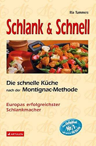 Schlank & Schnell: Die schnelle Küche nach der Montignac-Methode - Ria, Tummers,
