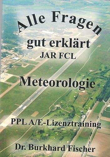 9783930996025: Alle Fragen gut erklärt: Meteorologie. (Reihe Privatpilotenausbildung) (Livre en allemand)