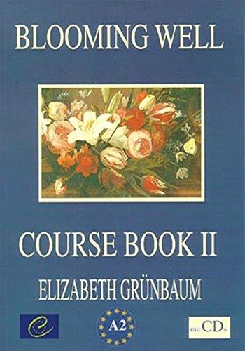 Blooming Well, Course Book II, m. 2 Audio-CDs: Elisabeth Gr�nbaum