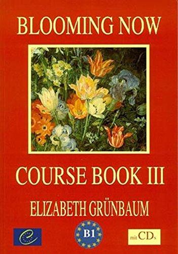 Blooming Now, Course Book III, m. 2 Audio-CDs: Elisabeth Gr�nbaum