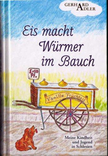 9783931019174: Eis Macht Wurmer Im Bauch: Meine Kindheit Und Jugend in Schlesien