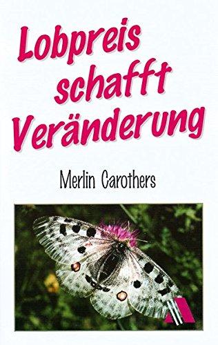 9783931025922: Lobpreis schafft Ver?nderung (Livre en allemand)