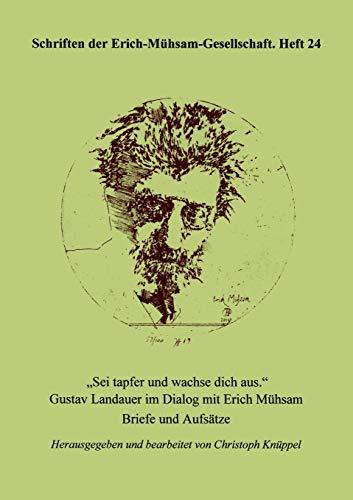 9783931079321: Sei tapfer und wachse dich aus (Schriften Der Erich-Meuhsam-Gesellschaft) (German Edition)