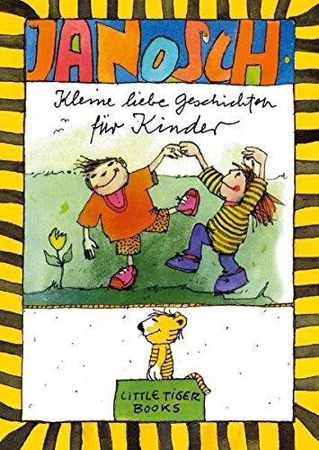 Kleine liebe Geschichten für Kinder: Janosch
