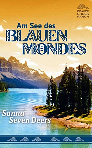 9783931081898: Beaver Creek Ranch 03. Am See des Blauen Mondes