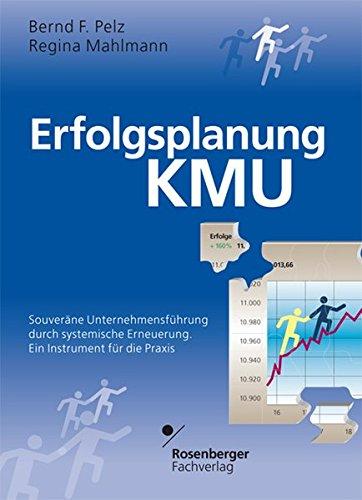 9783931085551: Erfolgsplanung KMU: Souveräne Unternehmensführung durch systemische Erneuerung. Ein Instrument für die Praxis