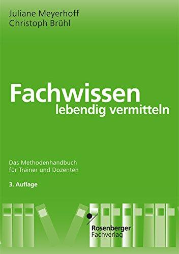 9783931085735: Fachwissen lebendig vermitteln: Das Methodenhandbuch für Trainer und Dozenten