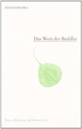 Das Wort des Buddha: Nyanatiloka Mahathera /