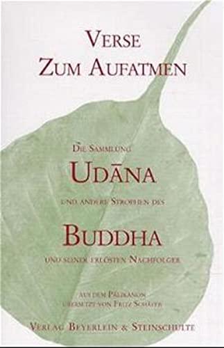 Verse zum Aufatmen : die Sammlung Udana und andere Strophen des Buddha und seiner erlösten ...