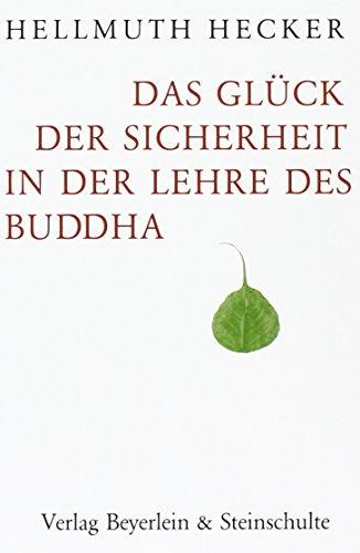 9783931095444: Das Glück der Sicherheit in der Lehre des Buddha