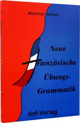9783931104894: Neue Französische Übungsgrammatik.