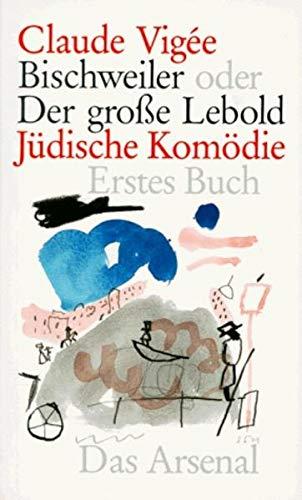9783931109103: Bischweiler oder Der große Lebold. Jüdische Komödie. 2 Bände. ( Bücher des 9. November) .