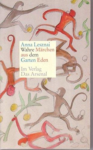 Wahre Mürchen aus dem Garten Eden: Lesznai, Anna