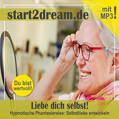 9783931116613: Liebe dich selbst!: Hypnotische Phantasiereise: Selbstliebe entwickeln