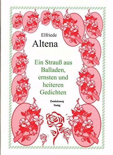 Ein Strauss aus Balladen, ernsten und heiteren Gedichten: Altena, Elfriede